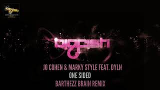 Jo Cohen & Marky Style - One Sided (feat. DYLN) (Barthezz Brain Remix)