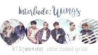 BTS (방탄소년단) - Interlude: Wings (Color Coded Hangul/Rom/Eng Lyrics)