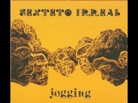 Sexteto Irreal - Jogging (Full Album) (HQ)