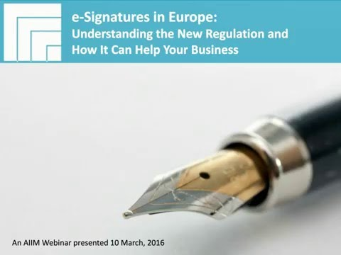 [Webinar Replay] E-Signatures in Europe - Understanding the New Regulation and How It Can Help
