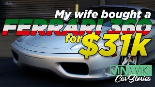 How My Wife Bought A Ferrari 360 for $31,000