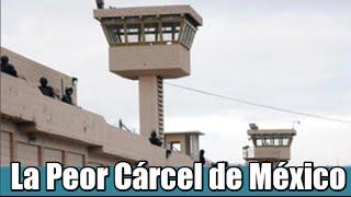 La Peor Cárcel de México