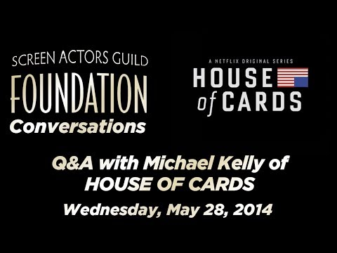 Conversations with Michael Kelly of HOUSE OF CARDS