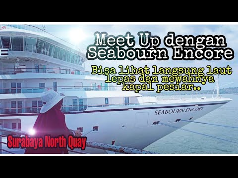 meet-up-with-seabourn-encore---surabaya-north-quay