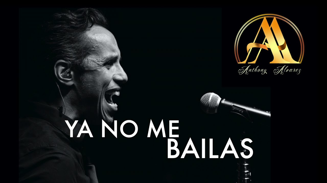 ANTHONY ALVAREZ-YA NO ME BAILAS- QUIEN? lyric video-Video con ...
