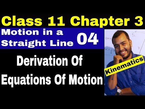 Class 11 Chapt 03 :Motion in a Straight Line 04 Derivation Of Equations Of Motion Using Integration