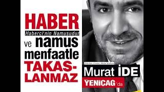 Murat İDE YENİÇAĞ'da.. İlk yazı YARIN..