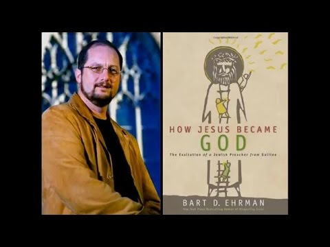 How Jesus Became God - An Interview With Bart Ehrman