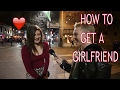 Hot Girls on How to Get a Girlfriend