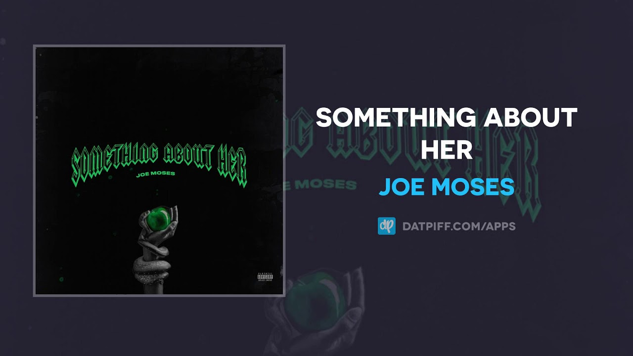 Joe Moses - Something About Her (AUDIO)