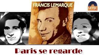 Francis Lemarque - Paris se regarde (HD) Officiel Seniors Musik