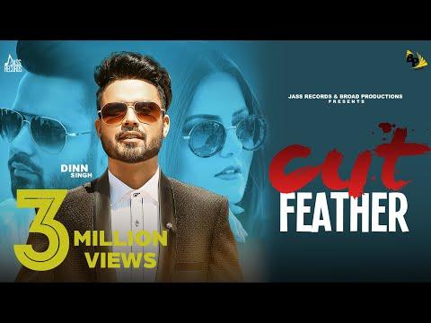Cut Feather   (Full HD)   Dinn Singh featuring Tanvi Nagi   Gurlez Akhtar   New Punjabi Songs 2018