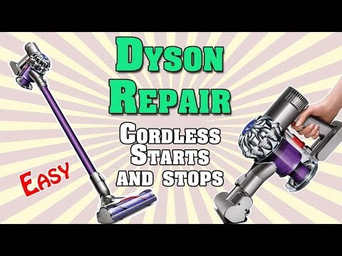 Dyson V6 Cordless Easy Repair - Starts and Stops, Pulsates