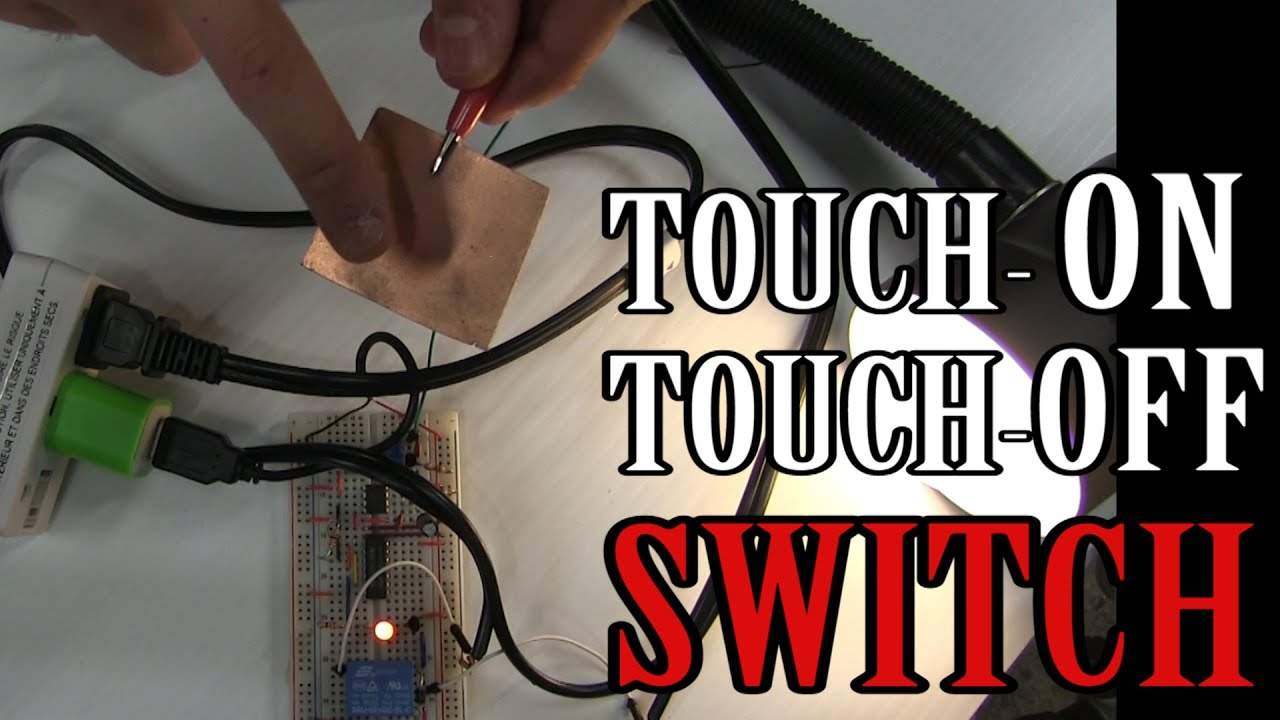 D.I.Y.] How To Make a Single Contact Touch ON Touch OFF Capacitive ...