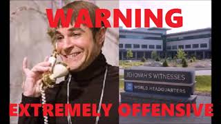 Prank call to Watchtower HQ || WARNING: highly offensive || exjw