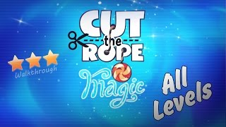 Cut The Rope: Magic - Walkthrough All Levels (3 Stars)