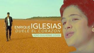 Enrique Iglesias - Duele El Corazon (João Guilherme Cover)