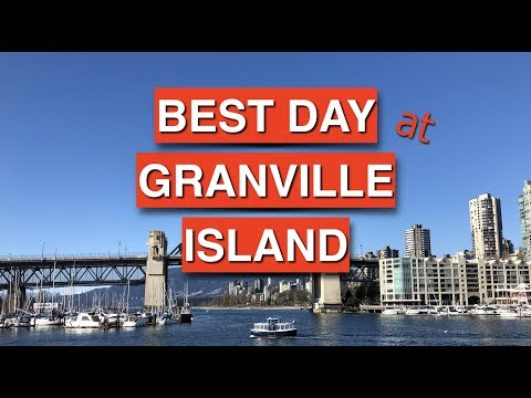 Top 6 Things To Do NOW At Granville Island, VANCOUVER BC