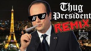 Les Politiciens Français Font du Rap - Thug President (REMIX POLITIQUE)