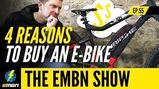 4 Reasons To Buy An E-Bike In 2019   EMBN Show Ep.55