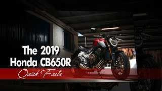 NEW 2019 Honda CB650R l Quick Facts