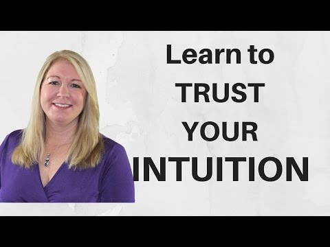 Learn How to Trust Your Intuition