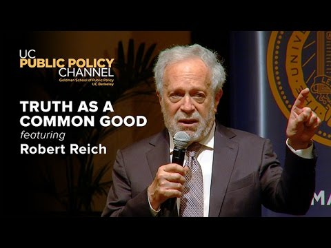 Truth as a Common Good with Robert Reich