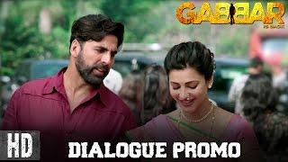 Gabbar Is Back - Dialogue Promo 4 | Starring Akshay Kumar & Shruti Haasan | In Cinemas Now
