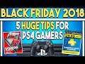 5 HUGE BLACK FRIDAY TIPS For PS4 Gamers! Get Tons of AWESOME PlayStation 4 DEALS!