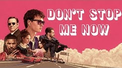 Baby Driver | Don't Stop Me Now