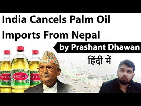 india-cancels-palm-oil-imports-from-nepal-and-bangladesh-current-affairs-2020-#upsc