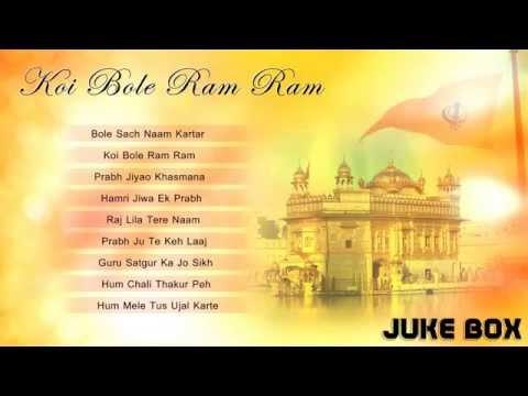 Non Stop Best Shabad Gurbani   Koi Bole Ram Ram by Bhai Jaswinder Singh Ji   Jukebox