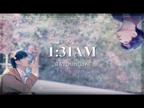 [Han/中字/Eng]JB,Youngjae of GOT7 - 1:31 AM (Present : YOU & ME edition)