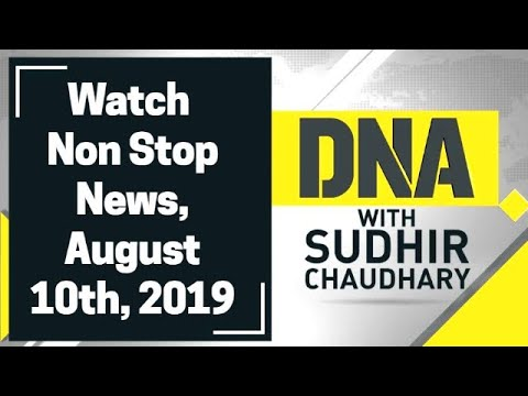 DNA: Non Stop News, August 10th, 2019