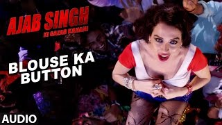 Blouse Ka Button Full Audio Song | Ajab Singh Ki Gajab Kahani | Rishi Prakash Mishra