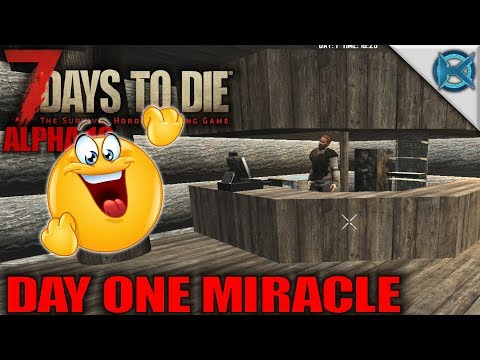 Day One Miracle | 7 Days to Die | Let's Play 7 Days to Die Gameplay Alpha 16 | S16E01