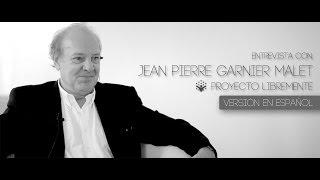 Jean Pierre Garnier Malet - Entrevista - Proyecto LibreMente - Versión en Español