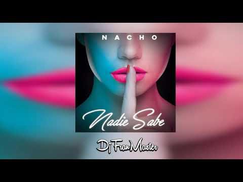 Nacho -  Nadie Sabe dj fran master EDT