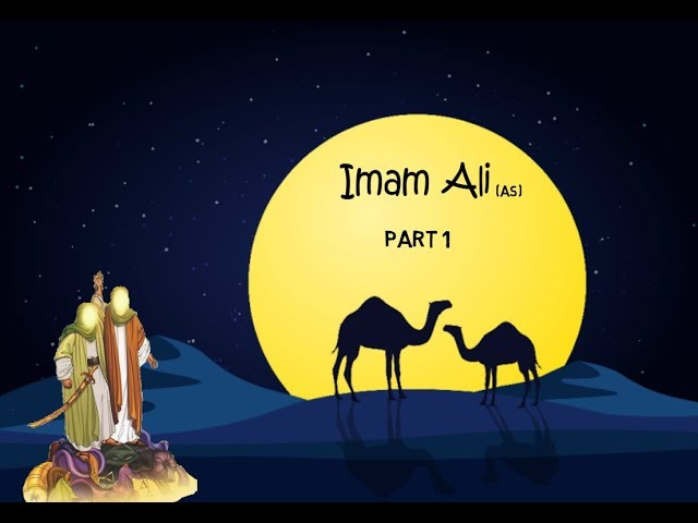 Imam Ali ibn Abi Talib (as) - The 1st Imam
