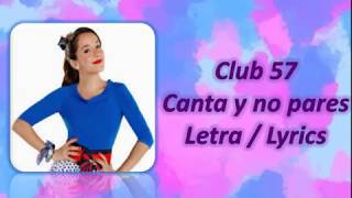 Club 57 / Canta y no pares / letra / All Music Art