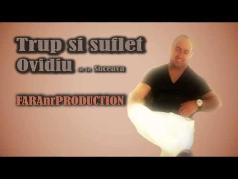 OVIDIU de la Suceava - TRUP SI SUFLET [Official Audio]