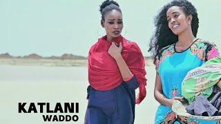 Waddo - Katlani || محمد الطيب ودو - كاتلاني [Official Music Video]