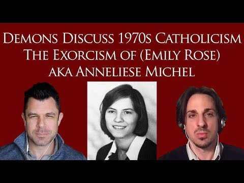 Demons Discuss 1970s Catholicism: Exorcism Of (Emily Rose) Anneliese Michel In 1976