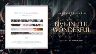 Lakewood Music - Live In The Wonderful (Audio Only)