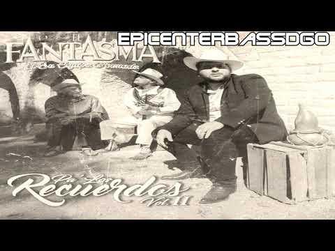 Pa' Los Recuerdos Vol 2 El Fantasma Epicenter Bass