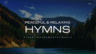 30 Peaceful & Relaxing Hymns: 2 Hour Prayer Time Music | Christian Meditation Music | Timeless Hymns