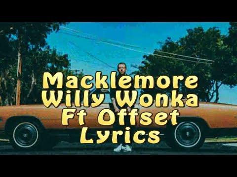 macklemore-willy-wonka-ft-offset-lyrics
