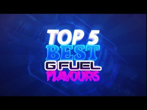 TOP 5 BEST G-FUEL FLAVORS