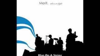 Watch Merit Man On A String video