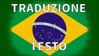 Inno del Brasile - Hino Nacional Brasileiro Marcha Triunfal traduzione/sottotitoli in Italiano
